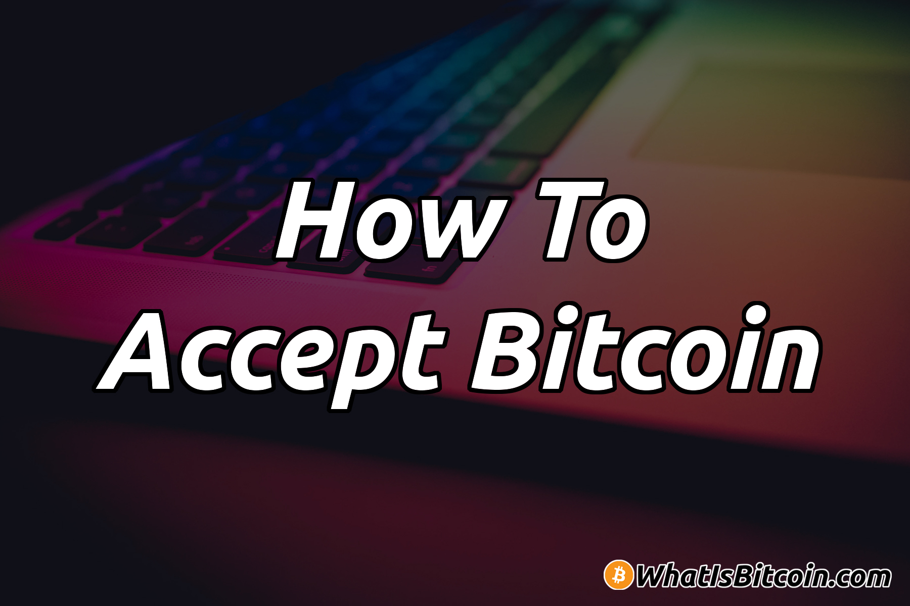 How To Accept Bitcoin